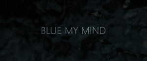Blue My Mind - BIFFF 2018 - YouTube.MP4 - 00107