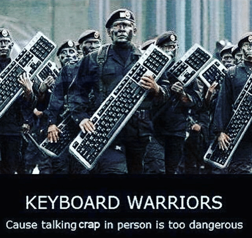keyboard-warriors-cause-talking-crap-in-person-is-too-dangerous-13389877